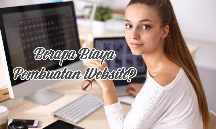 Berapa Biaya Pembuatan Website?